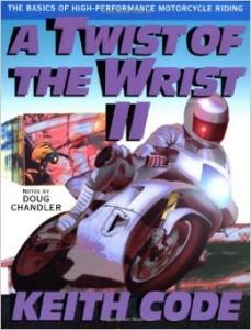Le livre de Keith Code, pilote et formateur, A Twist of The Wrist, volume 2